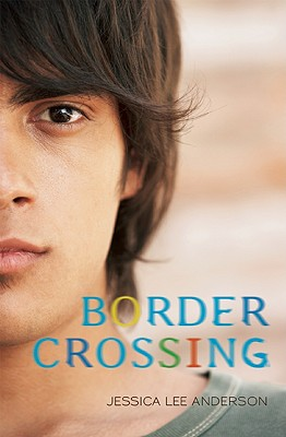 Border Crossing By Anderson, Jessica Lee